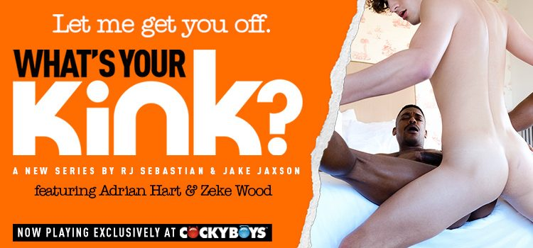 WHAT'S YOUR KINK? featuring Adrian Hart & Zeke Wood
